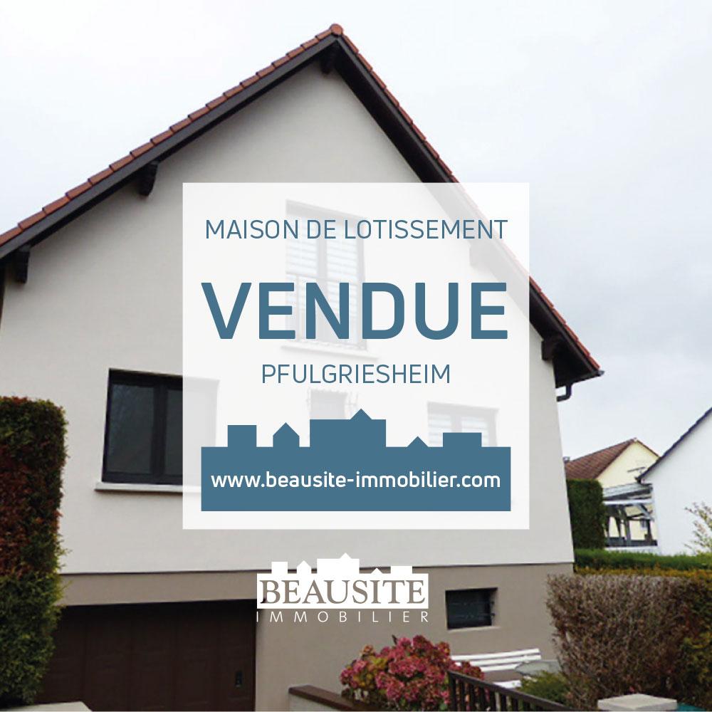 VENDU Très belle maison - Pfulgriesheim - nos ventes - Beausite Immobilier 1